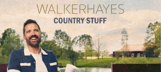 Walker Hayes – Country Stuff EP