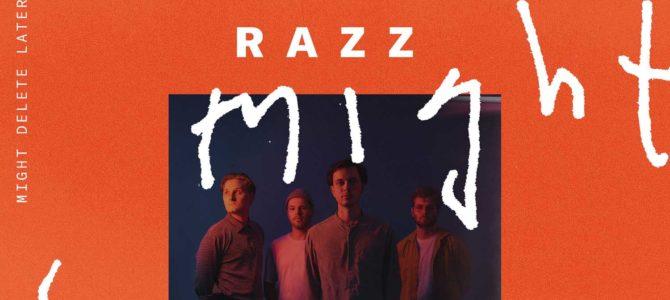 Razz – Might Delete Later EP