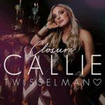 Callie Twisselman - Closure