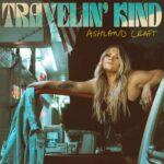 Ashland Craft - Travelin' Kind