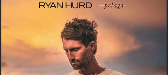 Ryan Hurd – Pelago