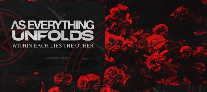 As Everything Unfolds – Within Each Lies The Other
